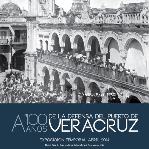 100 Años de la defensa del puerto de Veracruz