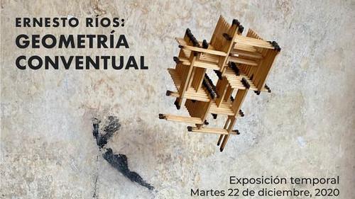 Ernesto Ríos: Geometría conventual