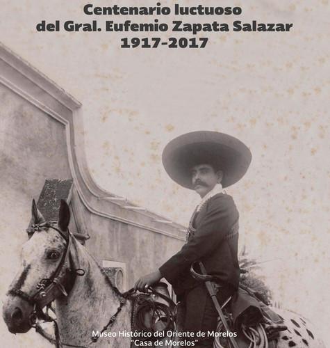 Centenario luctuoso del Gral. Eufemio Zapata Salazar 1917-2017
