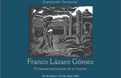 Franco Lázaro Gómez: El mensaje permanente de su vivencia