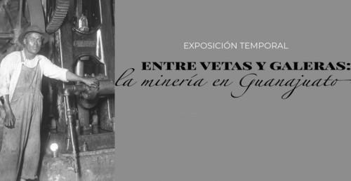 Entre vetas y Galeradas: la minería en Guanajuato