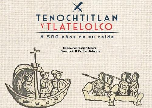 Tenochtitlan y Tlatelolco. A 500 años de su caída