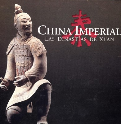 China imperial: Las dinastías del Xi'an
