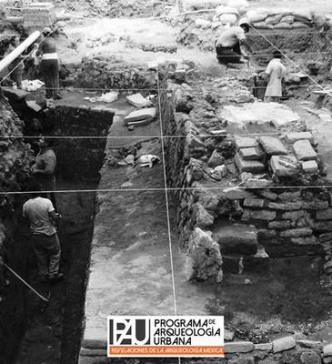 Programa de arqueología urbana. Revelaciones de la arqueología mexica