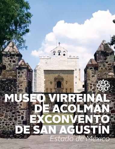Museo Virreinal de Acolman Exconvento de San Agustín