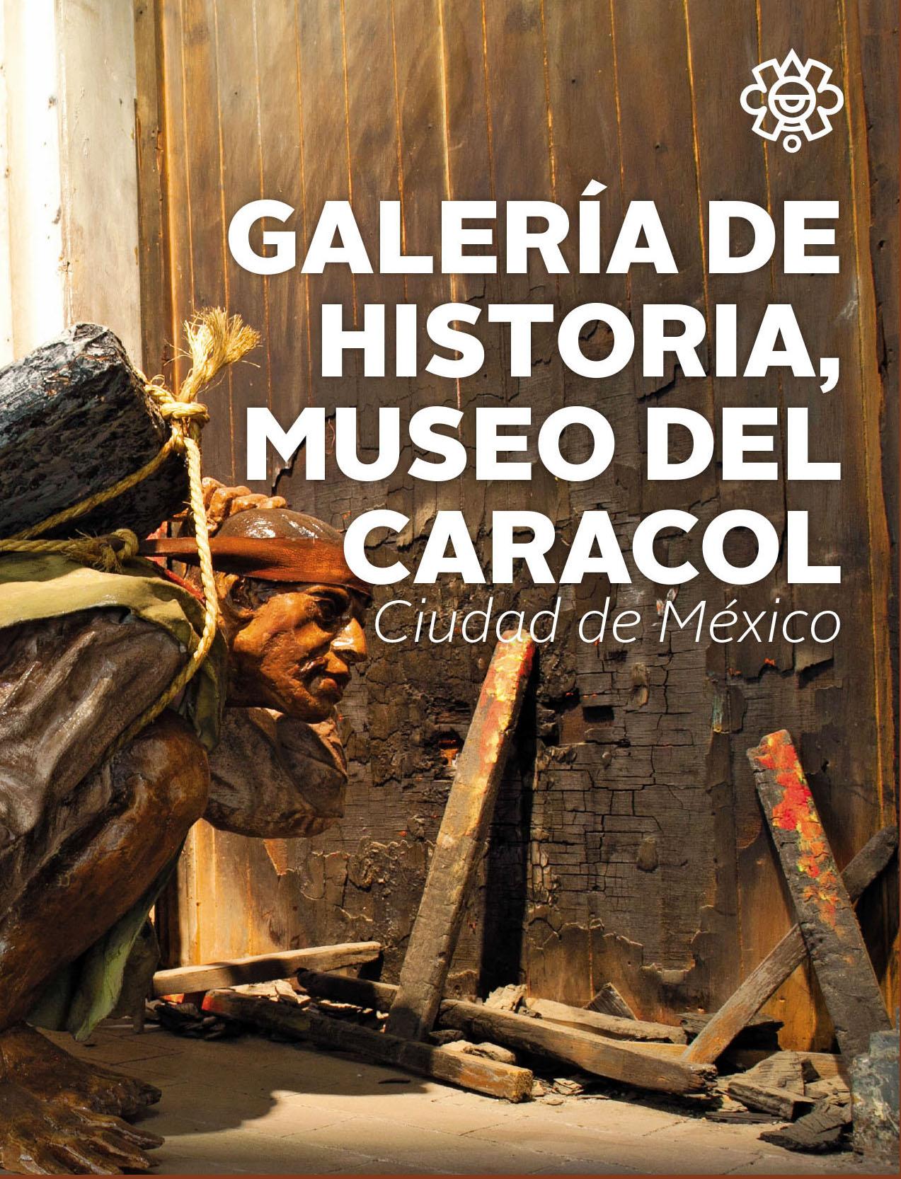 Galería de Historia, Museo del Caracol
