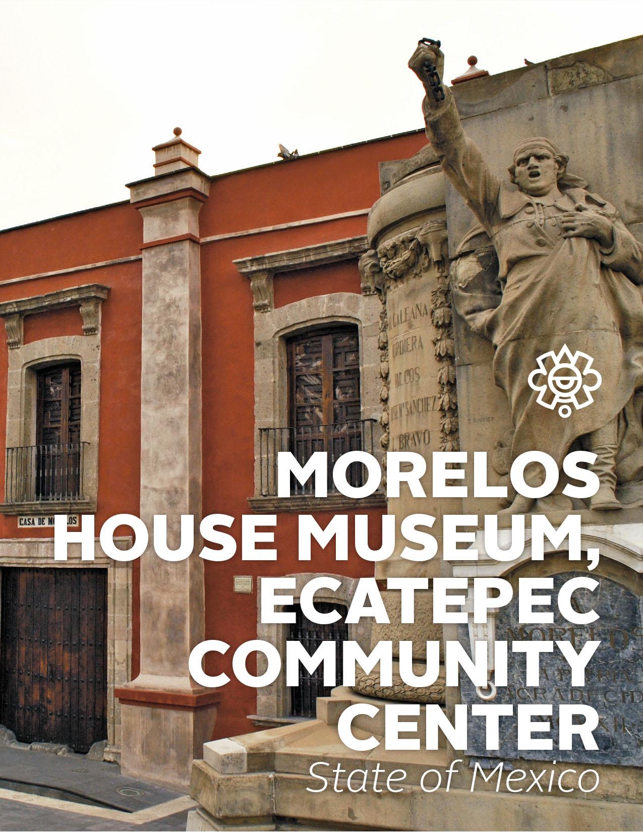 Morelos House Museum, Ecatepec Community Center