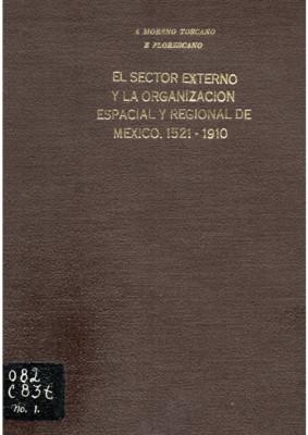 El sector externo y la organización espacial y regional de México (1521-1910)