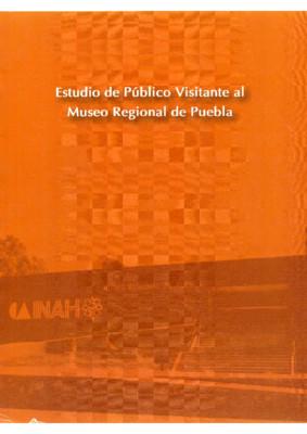 Estudio de público visitante al Museo Regional de Puebla