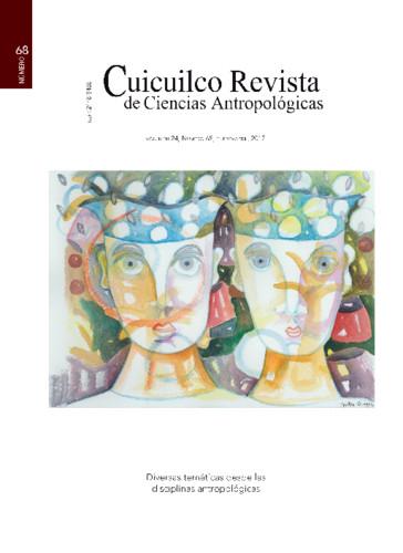 Cuicuilco Vol. 24 Num. 68 (2017) Diversas temáticas desde las disciplinas antropológicas