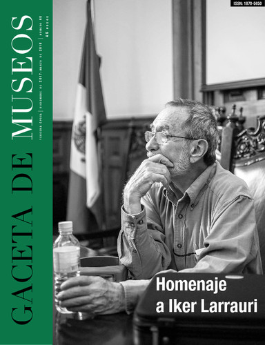 Gaceta de Museos Num. 69 (2018) Homenaje a Iker Larrauri