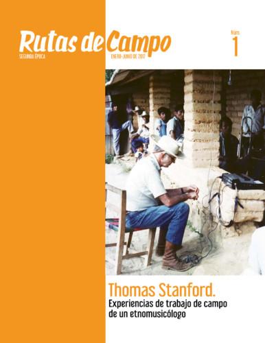 Rutas de Campo Num. 1 (2017) Thomas Stanford. Experiencias de trabajo de campo de un etnomusicólogo