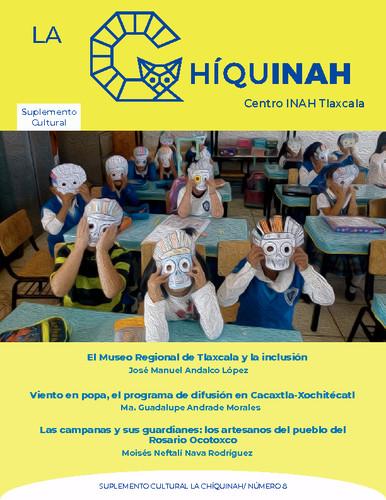 La Chíquinah. Suplemento cultural Centro INAH Tlaxcala Num. 8 (2021)