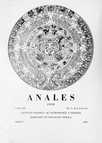 Anales del Instituto Nacional de Antropología e Historia. Num. 41 Tomo XII (1959) Sexta Época (1939-1966)