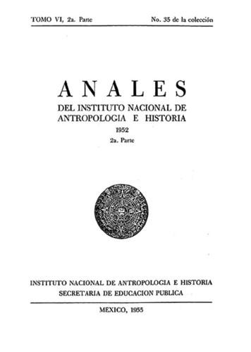Anales del Instituto Nacional de Antropología e Historia. Num. 35 Tomo VI, 2a. Parte (1952) Sexta Época (1939-1966)