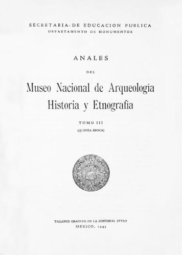 Anales del Museo Nacional de Arqueología, Historia y Etnografía. Num. 28 Tomo III (1936-1938) Quinta Época (1934-1938)
