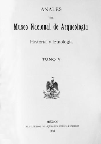 Anales del Museo Nacional de Arqueología, Historia y Etnología. Num. 17 Tomo V (1915) Tercera Época (1909-1915)
