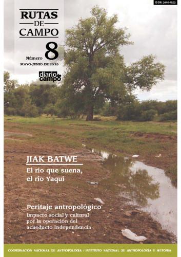 Rutas de Campo - Num. 8 (2015)  Jiak Batwe. El río que suena, río Yaqui.