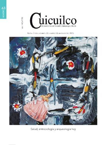 Cuicuilco Vol. 22 Num. 63 (2015) Salud, antropología y arqueología hoy