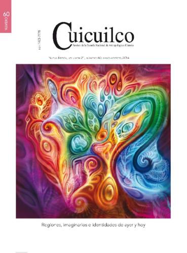 Cuicuilco Vol. 21 Num. 60 (2014) Regiones, imaginarios e identidades de ayer y hoy