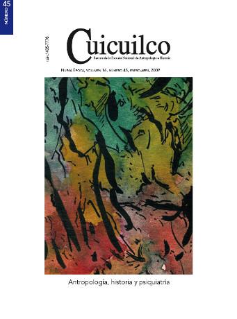 Cuicuilco Vol. 16 Num. 45 (2009) Antropología, historia y psiquiatría