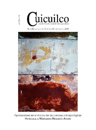 Cuicuilco Vol. 15 Num. 43 (2008) Aportaciones en el marco de las ciencias antropológicas. Homenaje a Margarita Nolasco Armas
