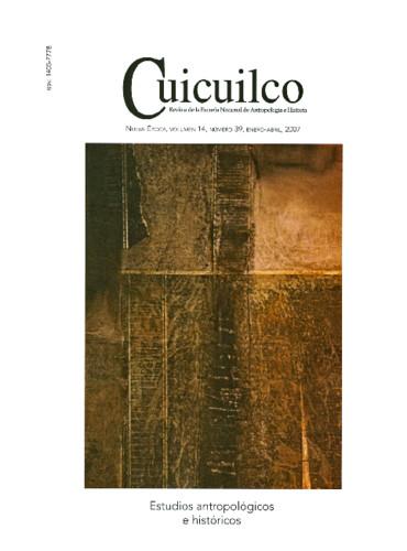 Cuicuilco Vol. 14 Num. 39 (2007) Estudios antropológicos e históricos