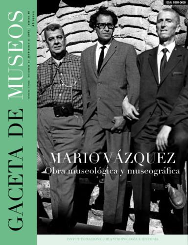 Gaceta de Museos -  Num. 60 (2015) Mario Vázquez. Obra museológica y museográfica.