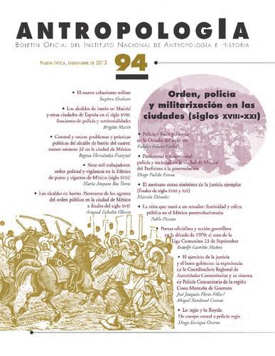 Antropología Num. 94 (2012) Orden, policía y militarización en las ciudades (siglos XVIII-XXI)
