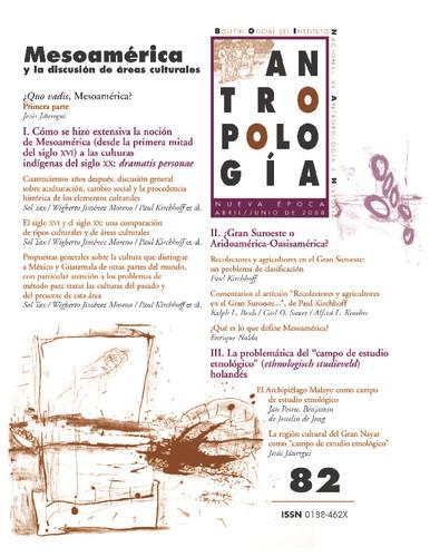 Antropología Num. 82 (2008) Mesoamérica y la discusión de áreas culturales
