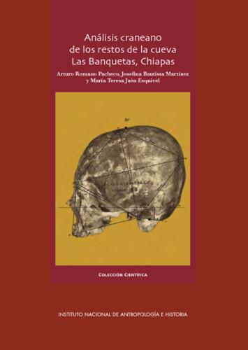 Análisis craneano de los restos de la cueva Las Banquetas, Chiapas