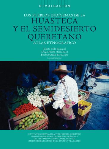 Los pueblos indígenas de la Huasteca y el semidesierto Queretano