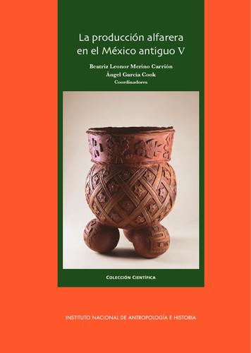 La producción alfarera en el México antiguo V