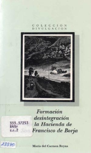Formación y desintegración de la Hacienda de San Francisco de Borja