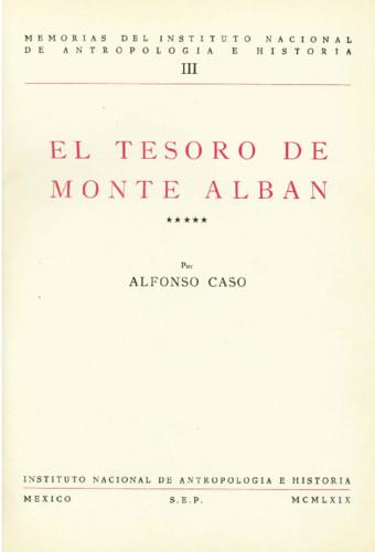 El tesoro de Monte Albán / Estudios técnicos sobre la Tumba 7 de Monte Albán