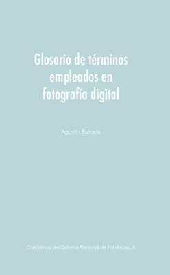 Glosario de términos empleados en fotografía digital