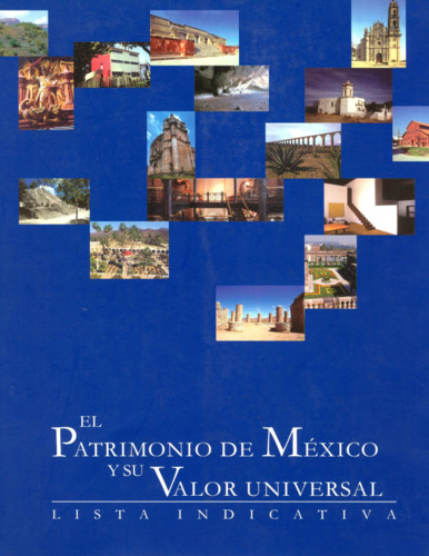 El Patrimonio de México y su valor universal