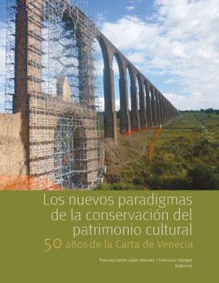Los nuevos paradigmas de la conservación del patrimonio cultural. 50 años de la Carta de Venecia