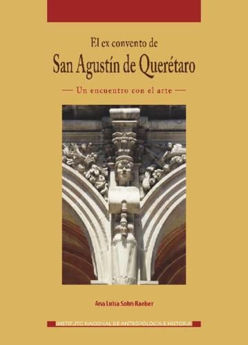 El ex Convento de San Agustín de Querétaro