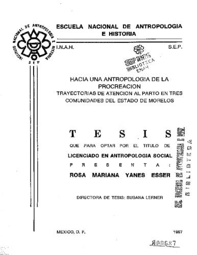 Hacia una antropología de la procreación: trayectorias de atención al parto en 3 comunidades del Edo. de Morelos