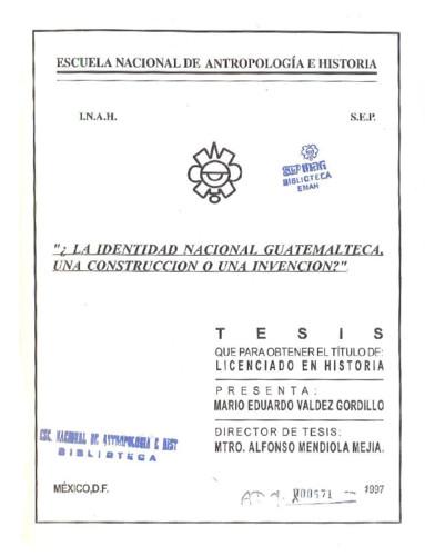 La identidad nacional guatemalteca, una construcción o una invención