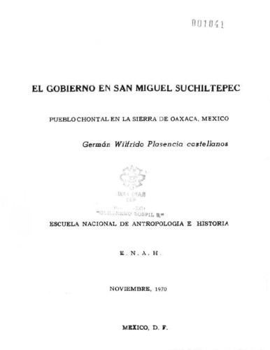 El gobierno en San Miguel Suchiltepec: pueblo chontal en la Sierra de Oaxaca, México