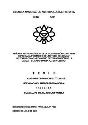 """Análisis antropológico de la cosmovisión conchera expresada por medio del método de contar historias como mecanismo de transmisión de la danza. El caso """"Danza Azteca Olmos"""""""