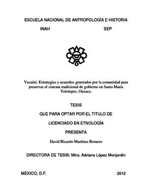 Yucuini. Estrategias y acuerdos generados por la comunidad para preservar el sistema tradicional de gobierno en Santa María Yolotepec, Oaxaca