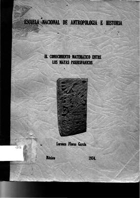 El conocimiento matemático entre los mayas prehispánicos