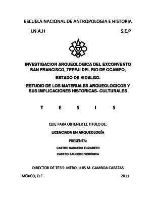 Investigación arqueológica del Exconvento San Francisco, Tepeji del Río de Ocampo, Estado de Hidalgo. Estudio de los materiales arqueológicos y sus implicaciones históricas-culturales