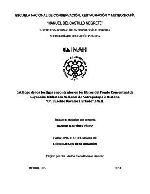 Catálogo de los testigos encontrados en los libros del Fondo Conventual de Coyoacán: Biblioteca Nacional de Antropología e Historia Dr. Eusebio Dávalos Hurtado, INAH
