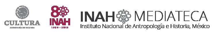MEDIATECA INAH Instituto Nacional de Antropología e Historia