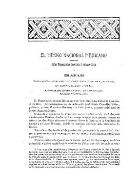 El Himno Nacional Mexicano; don Francisco González Bocanegra y don Jaime Nunó: breve noticia acerca de las vidas de los autores de aquel canto.