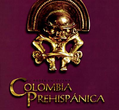 El poder en escena. Colombia prehispánica